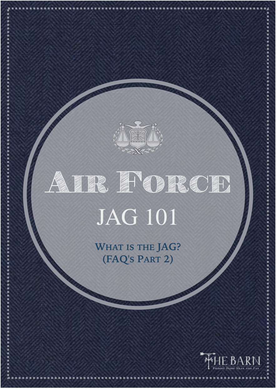 Air Force JAG 101 - What is the JAG FAQs Part 2