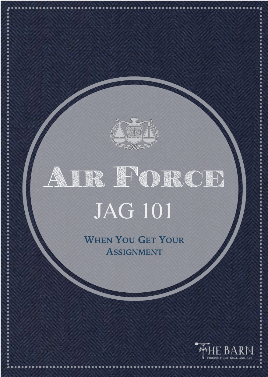 Air Force JAG 101 - When you get your assignment