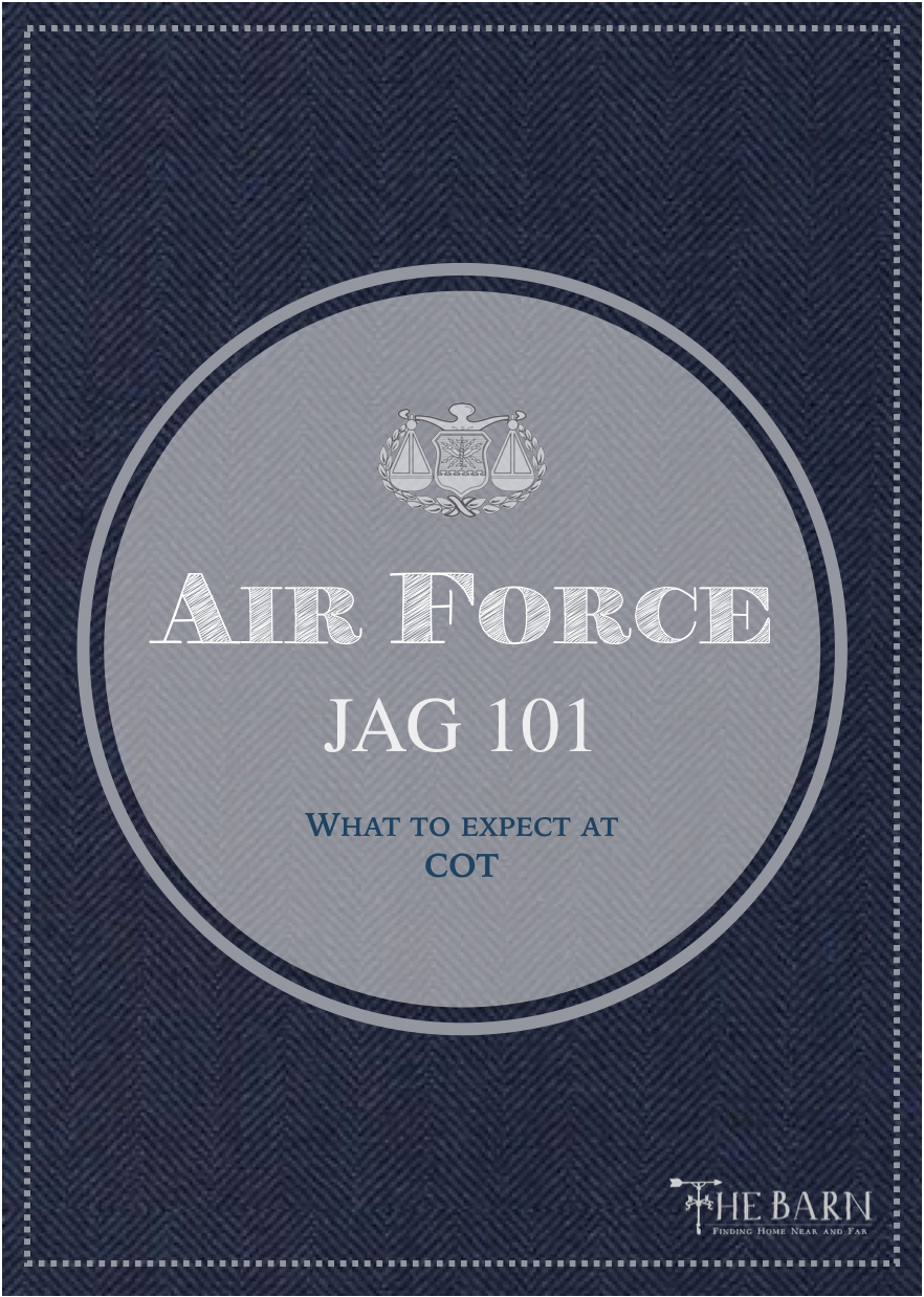 Air Force JAG 101 - What to expect at COT